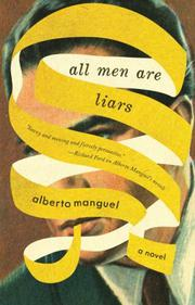 ALL MEN ARE LIARS by Alberto Manguel