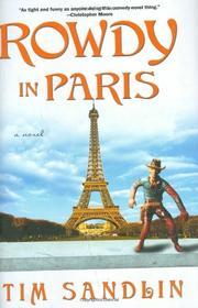 ROWDY IN PARIS by Tim Sandlin