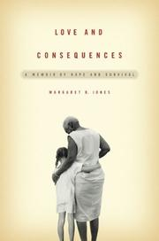 LOVE AND CONSEQUENCES by Margaret B. Jones