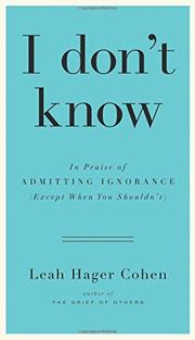 I DON'T KNOW by Leah Hager Cohen