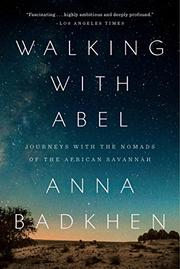 WALKING WITH ABEL by Anna Badkhen