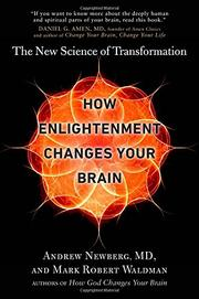HOW ENLIGHTENMENT CHANGES YOUR BRAIN by Andrew Newberg