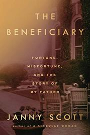 THE BENEFICIARY by Janny Scott
