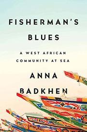 FISHERMAN'S BLUES by Anna Badkhen