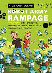 NICK AND TESLA'S ROBOT ARMY RAMPAGE by Bob Pflugfelder