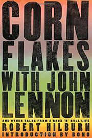 CORN FLAKES WITH JOHN LENNON by Robert Hilburn