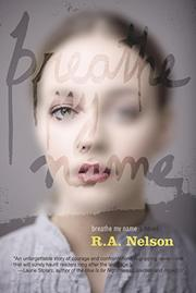 BREATHE MY NAME by R. A. Nelson