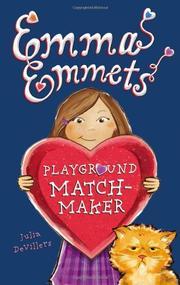 EMMA EMMETS, PLAYGROUND MATCHMAKER by Julia DeVillers