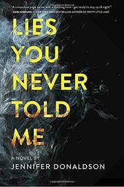 LIES YOU NEVER TOLD ME by Jennifer Donaldson