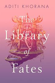 THE LIBRARY OF FATES by Aditi Khorana