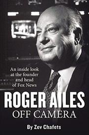 ROGER AILES by Zev Chafets