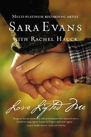 LOVE LIFTED ME by Sarah Evans