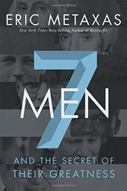 SEVEN MEN by Eric Metaxas