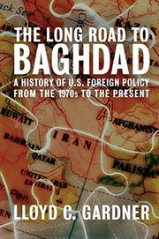 THE LONG ROAD TO BAGHDAD by Lloyd C. Gardner