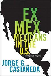 EX MEX by Jorge G. Castañeda