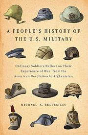 A PEOPLE'S HISTORY OF THE U.S. MILITARY by Michael A. Bellesiles