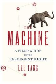 THE MACHINE by Lee Fang