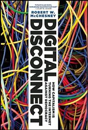 DIGITAL DISCONNECT by Robert W. McChesney