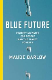 BLUE FUTURE by Maude Barlow