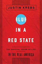 BLUE IN A RED STATE by Justin Krebs