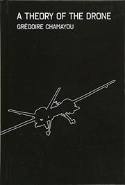 A THEORY OF THE DRONE by Grégoire Chamayou