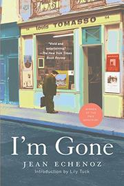 I'M GONE by Jean Echenoz