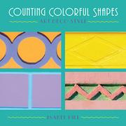 COUNTING COLORFUL SHAPES by Isabel Hill