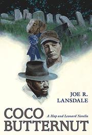 COCO BUTTERNUT by Joe R. Lansdale