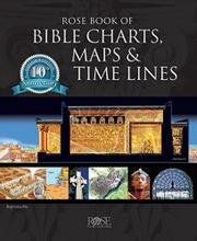 ROSE BOOK OF BIBLE CHARTS, MAPS AND TIME LINES by Timothy Paul et al. Jones