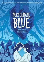 DECELERATE BLUE by Adam Rapp