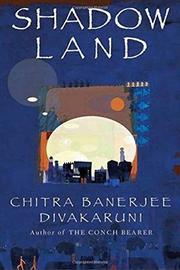 SHADOWLAND by Chitra Banerjee Divakaruni