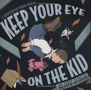 KEEP YOUR EYE ON THE KID by Catherine Brighton
