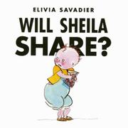 WILL SHEILA SHARE? by Elivia Savadier