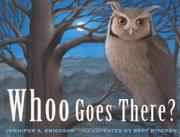 WHOO GOES THERE?  by Jennifer A. Ericsson
