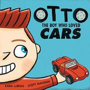 OTTO:  THE BOY WHO LOVED CARS by Kara LaReau