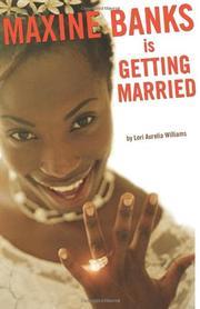 MAXINE BANKS IS GETTING MARRIED by Lori Aurelia Williams