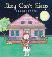 LUCY CAN'T SLEEP by Amy Schwartz