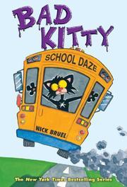 BAD KITTY SCHOOL DAZE by Nick Bruel
