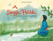 A SINGLE PEBBLE by Bonnie Christensen