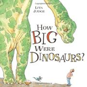 HOW BIG WERE DINOSAURS? by Lita Judge