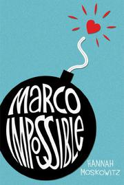 MARCO IMPOSSIBLE by Hannah Moskowitz