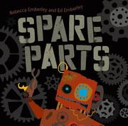 SPARE PARTS by Rebecca Emberley