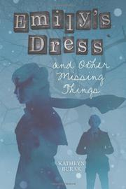 EMILY'S DRESS AND OTHER MISSING THINGS by Kathryn Burak