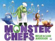 MONSTER CHEFS by Brian Anderson