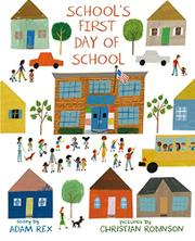 SCHOOL'S FIRST DAY OF SCHOOL by Adam Rex