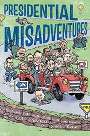 PRESIDENTIAL MISADVENTURES by Bob Raczka