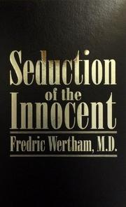 SEDUCTION OF THE INNOCENT by Fredric Wertham