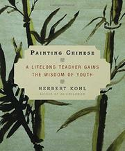 PAINTING CHINESE by Herbert Kohl