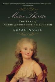 MARIE THÉRÈSE, CHILD OF TERROR by Susan Nagel