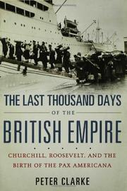 THE LAST THOUSAND DAYS OF THE BRITISH EMPIRE by Peter Clarke